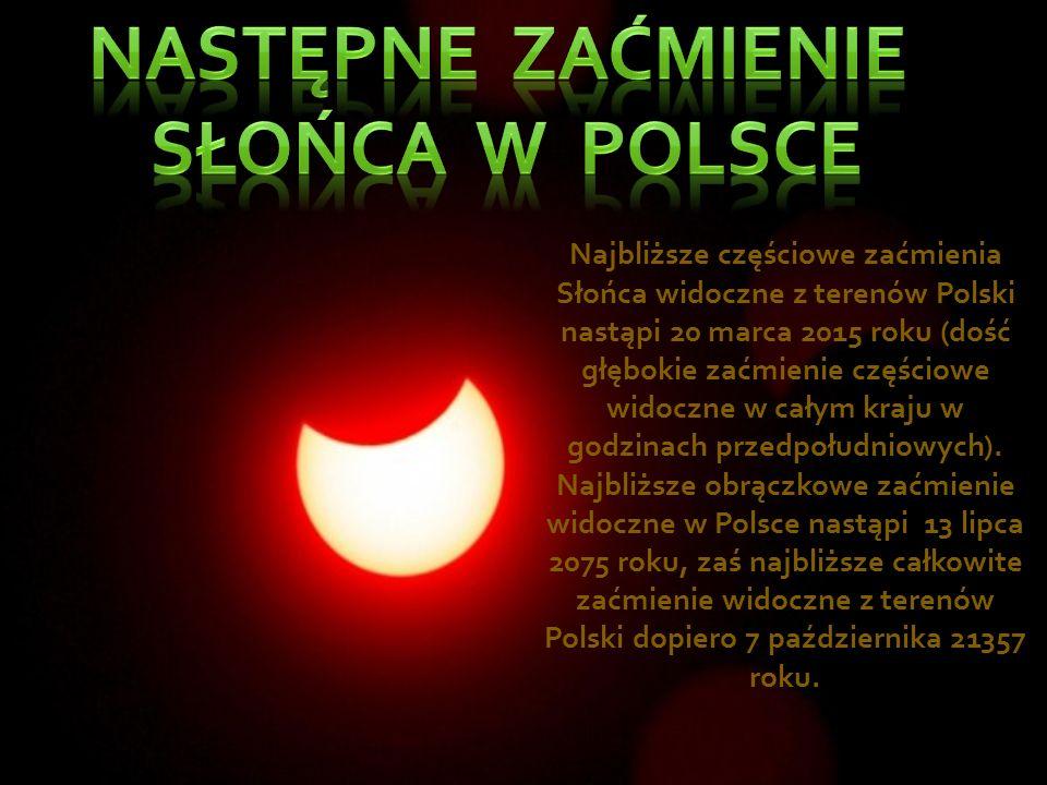 Najbliższe częściowe zaćmienia Słońca widoczne z terenów Polski nastąpi 20 marca 2015 roku (dość głębokie zaćmienie częściowe widoczne w całym kraju w