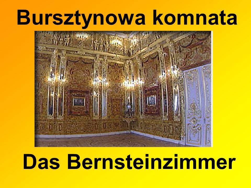 Bursztynowa komnata Das Bernsteinzimmer