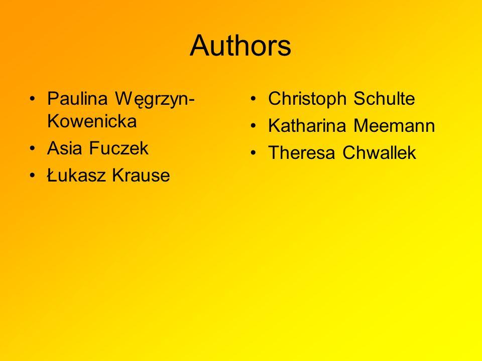 Authors Paulina Węgrzyn- Kowenicka Asia Fuczek Łukasz Krause Christoph Schulte Katharina Meemann Theresa Chwallek