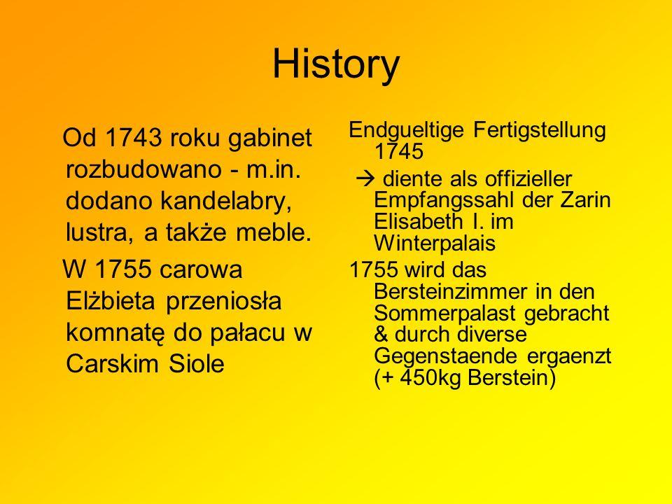 History Od 1743 roku gabinet rozbudowano - m.in.dodano kandelabry, lustra, a także meble.