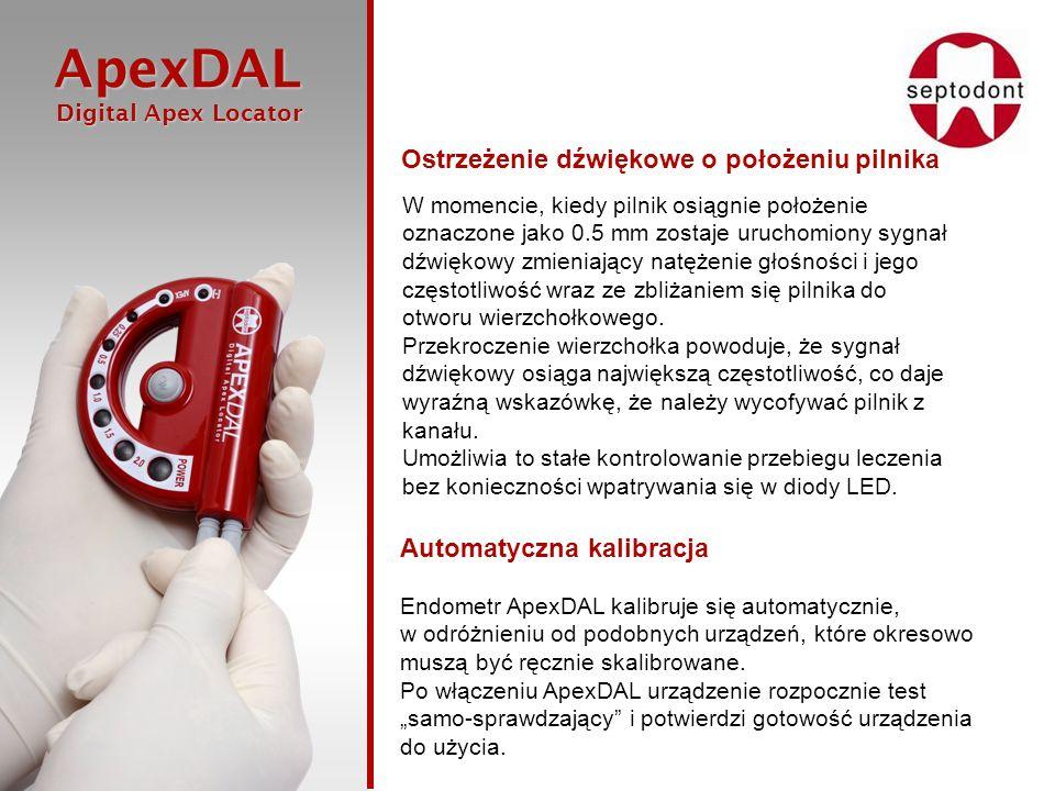 ApexDAL Digital Apex Locator Digital Apex Locator W momencie, kiedy pilnik osiągnie położenie oznaczone jako 0.5 mm zostaje uruchomiony sygnał dźwięko