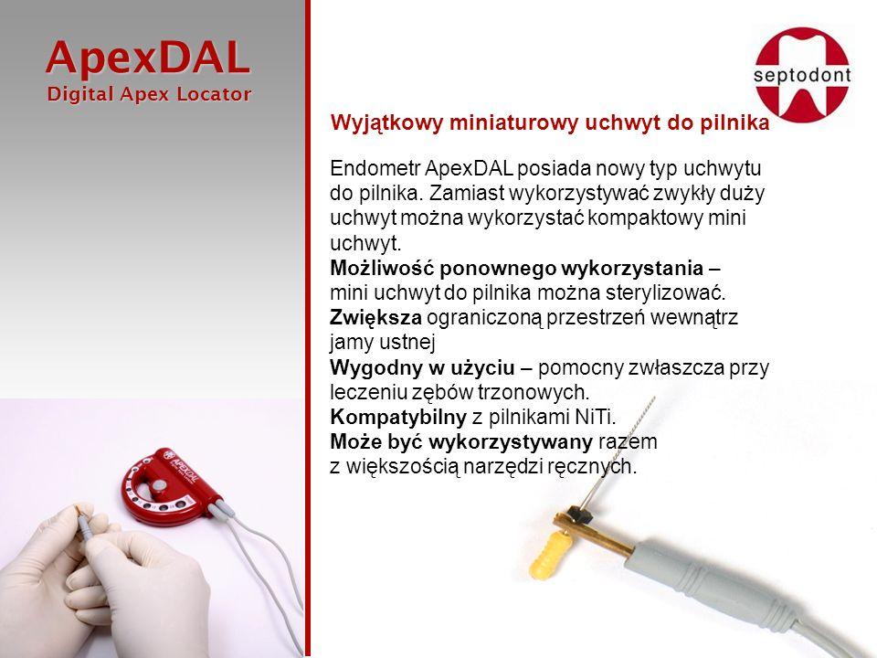 ApexDAL Digital Apex Locator Digital Apex Locator Wyjątkowy miniaturowy uchwyt do pilnika Endometr ApexDAL posiada nowy typ uchwytu do pilnika. Zamias
