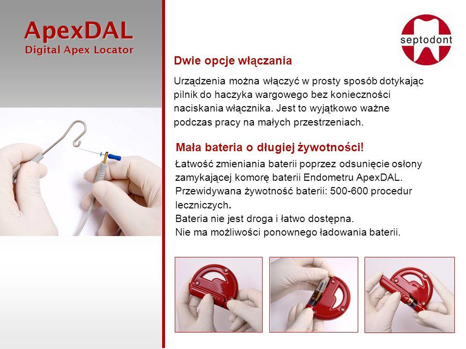 ApexDAL Digital Apex Locator Digital Apex Locator Dwie opcje włączania Urządzenia można włączyć w prosty sposób dotykając pilnik do haczyka wargowego