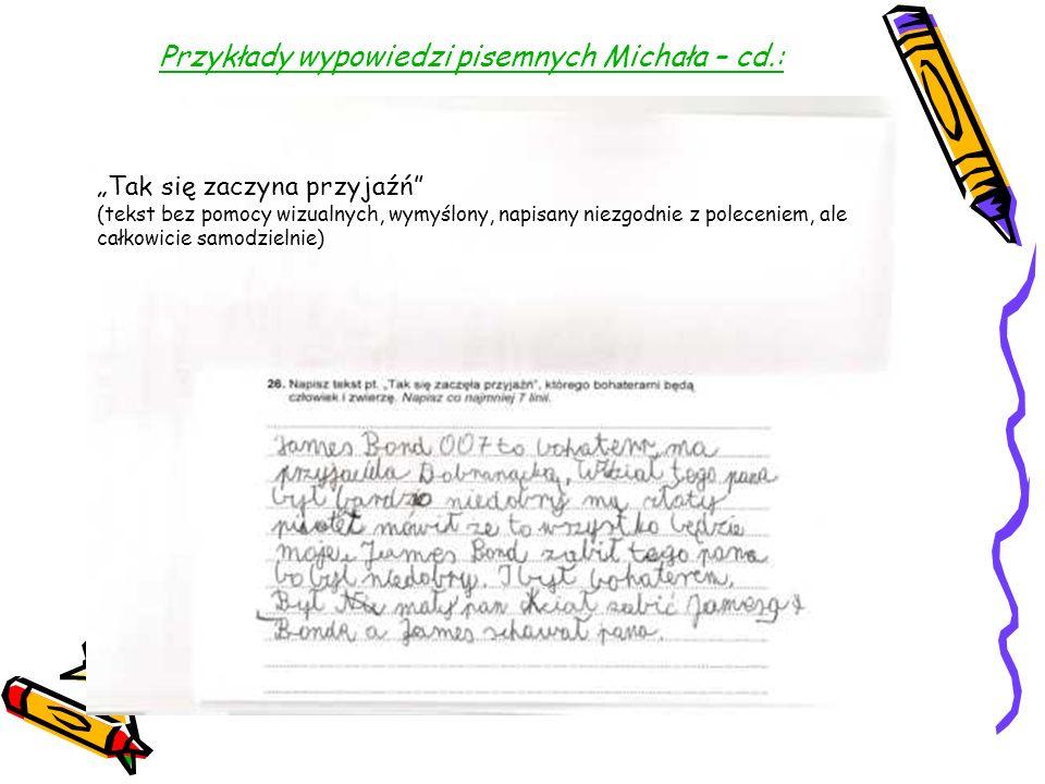 Przykłady wypowiedzi pisemnych Michała – cd.: Tak się zaczyna przyjaźń (tekst bez pomocy wizualnych, wymyślony, napisany niezgodnie z poleceniem, ale