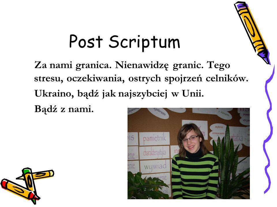 Post Scriptum Za nami granica. Nienawidzę granic.