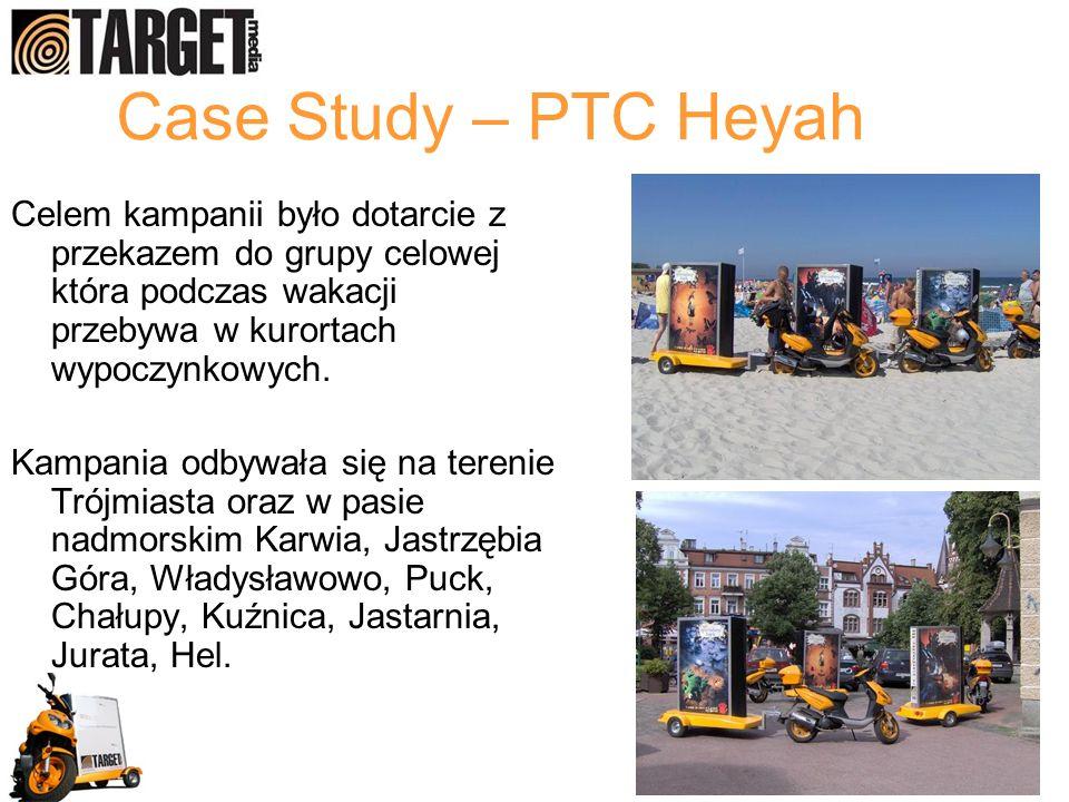 Case Study – PTC Heyah Celem kampanii było dotarcie z przekazem do grupy celowej która podczas wakacji przebywa w kurortach wypoczynkowych. Kampania o