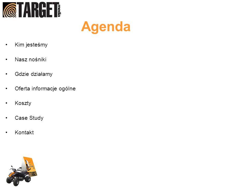 Agenda Kim jesteśmy Nasz nośniki Gdzie działamy Oferta informacje ogólne Koszty Case Study Kontakt