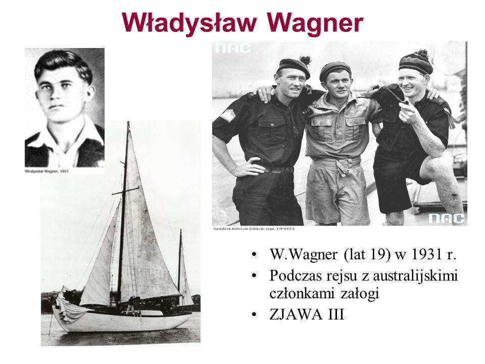 Władysław Wagner W.Wagner (lat 19) w 1931 r. Podczas rejsu z australijskimi członkami załogi ZJAWA III