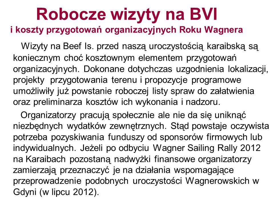 Robocze wizyty na BVI i koszty przygotowań organizacyjnych Roku Wagnera Wizyty na Beef Is. przed naszą uroczystością karaibską są koniecznym choć kosz