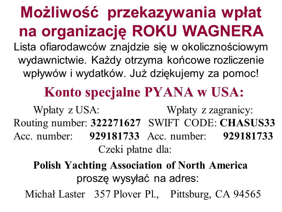 Możliwość przekazywania wpłat na organizację ROKU WAGNERA Lista ofiarodawców znajdzie się w okolicznościowym wydawnictwie. Każdy otrzyma końcowe rozli
