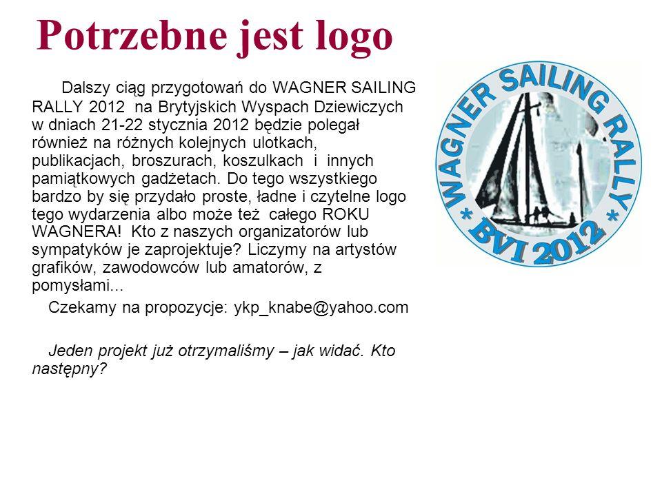 Potrzebne jest logo Dalszy ciąg przygotowań do WAGNER SAILING RALLY 2012 na Brytyjskich Wyspach Dziewiczych w dniach 21-22 stycznia 2012 będzie polega