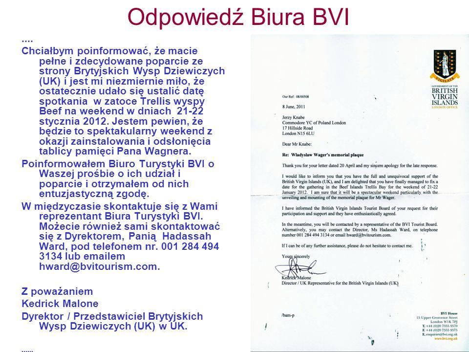 Odpowiedź Biura BVI.... Chciałbym poinformować, że macie pełne i zdecydowane poparcie ze strony Brytyjskich Wysp Dziewiczych (UK) i jest mi niezmierni