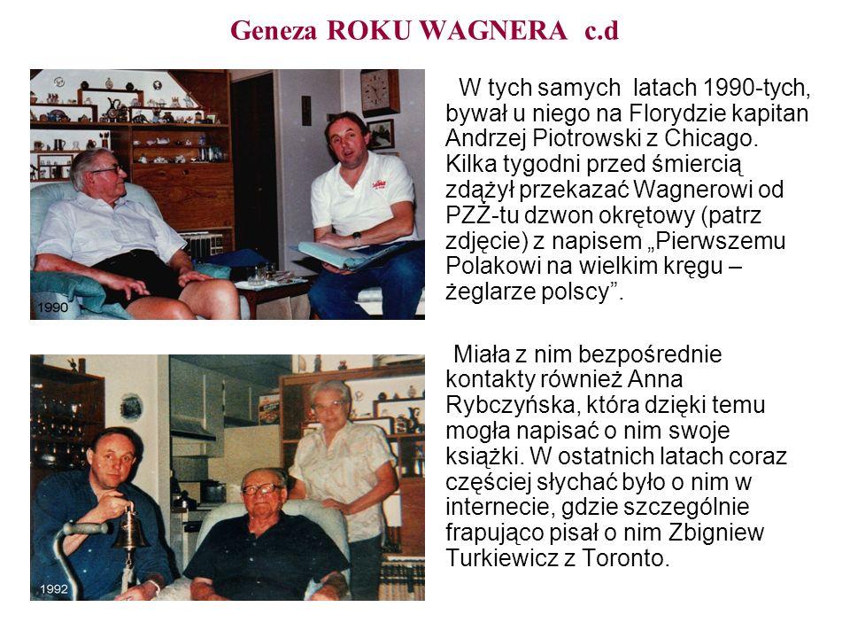 Geneza ROKU WAGNERA c.d W tych samych latach 1990-tych, bywał u niego na Florydzie kapitan Andrzej Piotrowski z Chicago. Kilka tygodni przed śmiercią