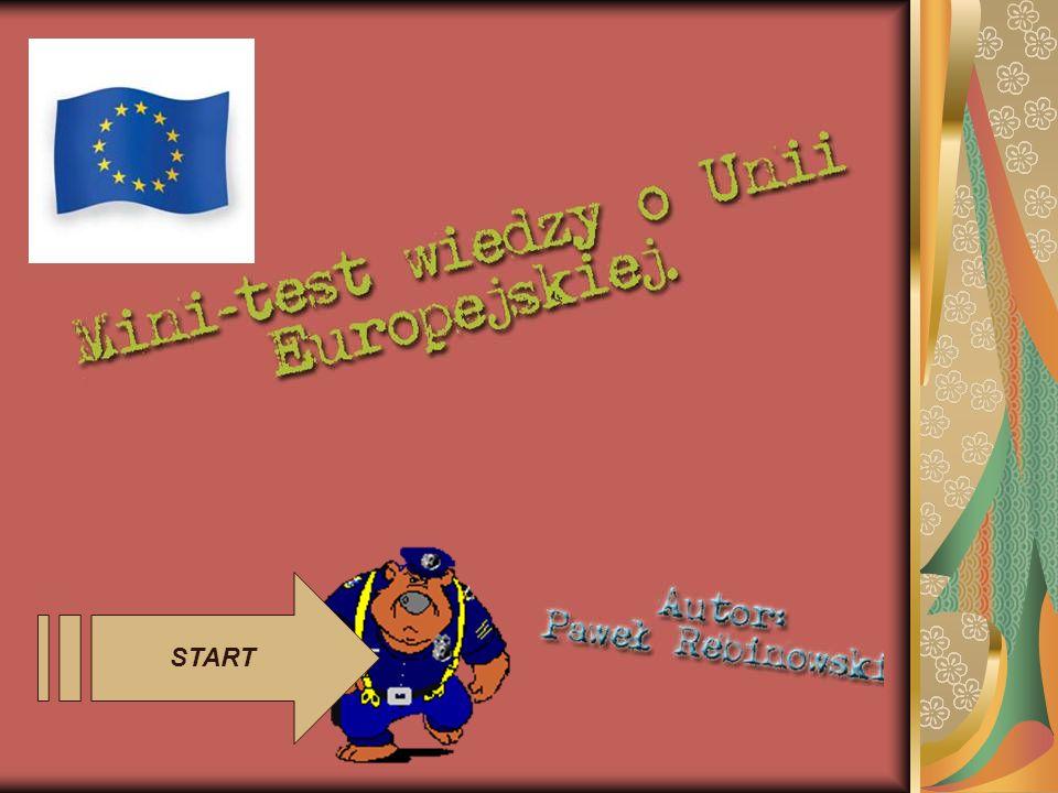 PYTANIE 3 Gdzie mieści się główna siedziba UE.W Brukseli W Luksemburgu W Amsterdamie Dalej DOBRZE.