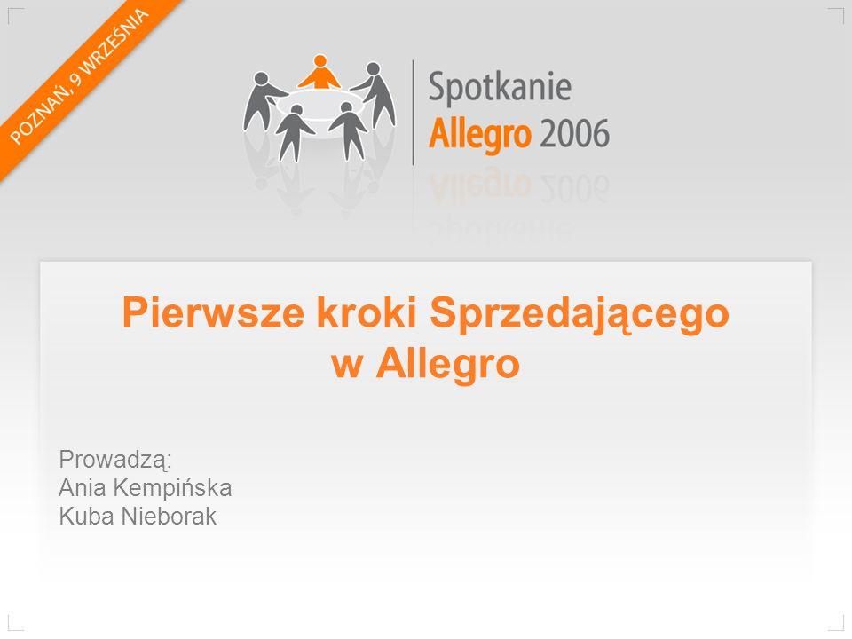 Pierwsze kroki Sprzedającego w Allegro Prowadzą: Ania Kempińska Kuba Nieborak