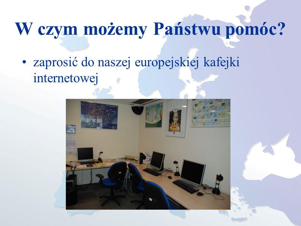 W czym możemy Państwu pomóc zaprosić do naszej europejskiej kafejki internetowej