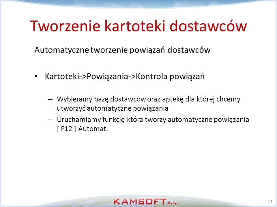 Tworzenie kartoteki dostawców 21 Automatyczne tworzenie powiązań dostawców Kartoteki->Powiązania->Kontrola powiązań – Wybieramy bazę dostawców oraz ap