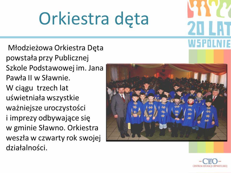 Orkiestra dęta Młodzieżowa Orkiestra Dęta powstała przy Publicznej Szkole Podstawowej im. Jana Pawła II w Sławnie. W ciągu trzech lat uświetniała wszy