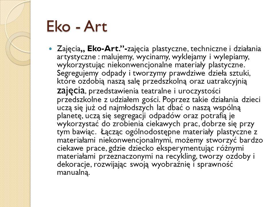 Eko - Art Zajęcia,, Eko-Art.-zajęcia plastyczne, techniczne i działania artystyczne : malujemy, wycinamy, wyklejamy i wylepiamy, wykorzystując niekonw