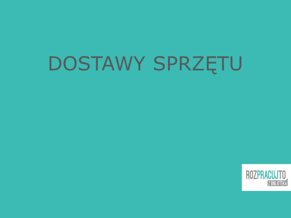 DOSTAWY SPRZĘTU