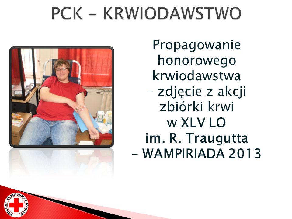Propagowanie honorowego krwiodawstwa – zdjęcie z akcji zbiórki krwi w XLV LO im. R. Traugutta – WAMPIRIADA 2013