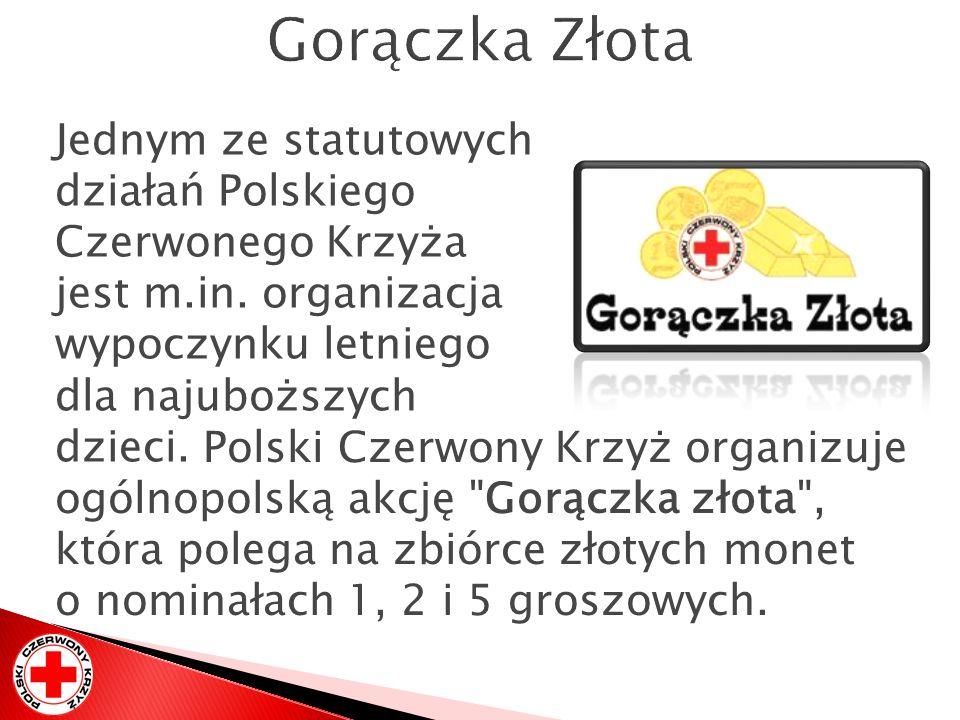 Jednym ze statutowych działań Polskiego Czerwonego Krzyża jest m.in. organizacja wypoczynku letniego dla najuboższych dzieci. Polski Czerwony Krzyż or