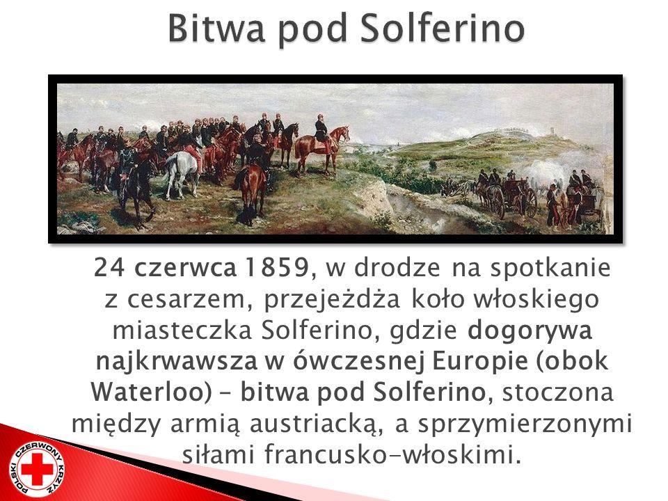 24 czerwca 1859, w drodze na spotkanie z cesarzem, przejeżdża koło włoskiego miasteczka Solferino, gdzie dogorywa najkrwawsza w ówczesnej Europie (obo