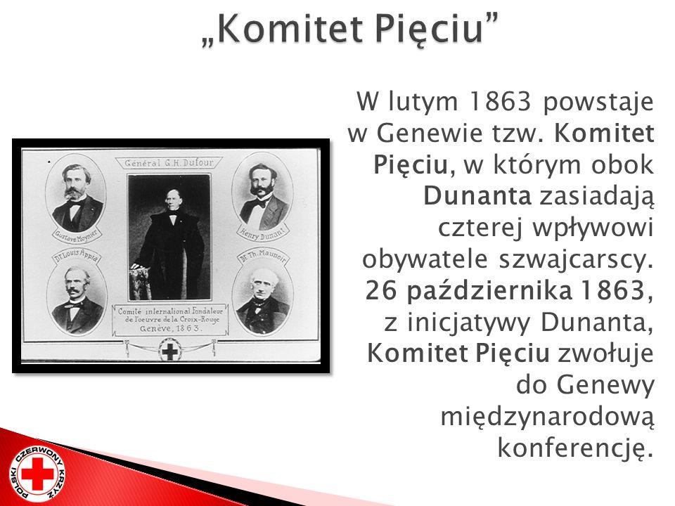 W lutym 1863 powstaje w Genewie tzw. Komitet Pięciu, w którym obok Dunanta zasiadają czterej wpływowi obywatele szwajcarscy. 26 października 1863, z i