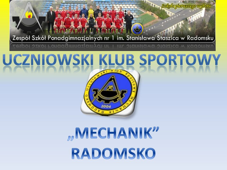Uczniowski Klub Sportowy Mechanik Radomsko został założony 10 grudnia 2004 roku.