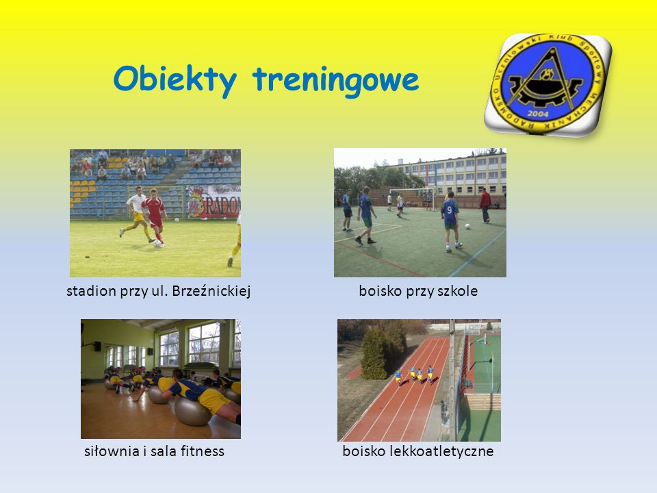 Obiekty treningowe boisko przy szkole boisko lekkoatletyczne siłownia i sala fitness stadion przy ul. Brzeźnickiej