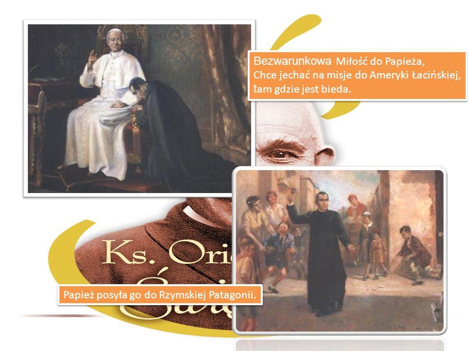 Bezwarunkowa Miłość do Papieża, Chce jechać na misje do Ameryki Łacińskiej, t am gdzie jest bieda.