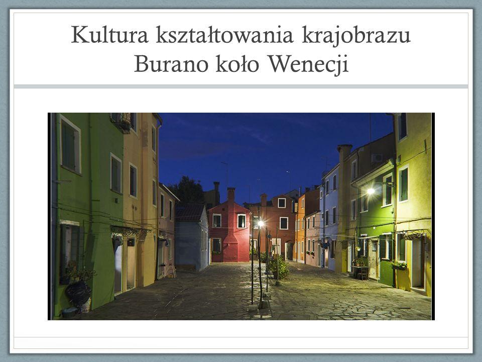 Kultura kszta ł towania krajobrazu Burano ko ł o Wenecji