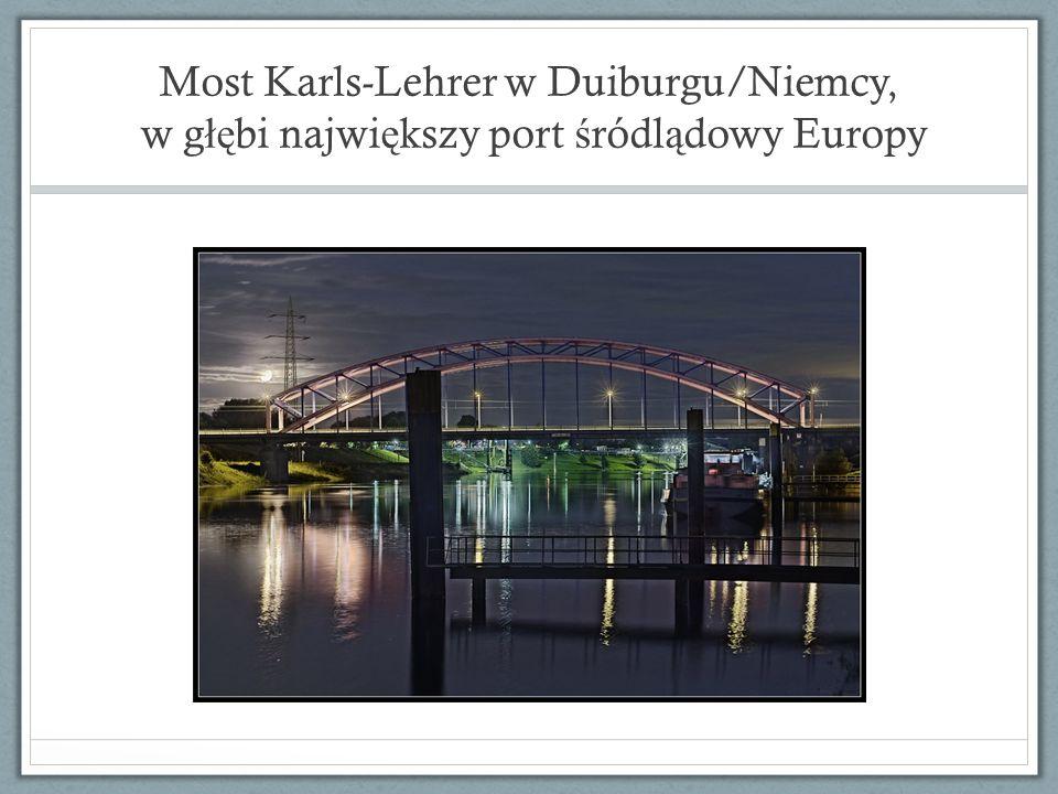 Most Karls-Lehrer w Duiburgu/Niemcy, w g łę bi najwi ę kszy port ś ródl ą dowy Europy