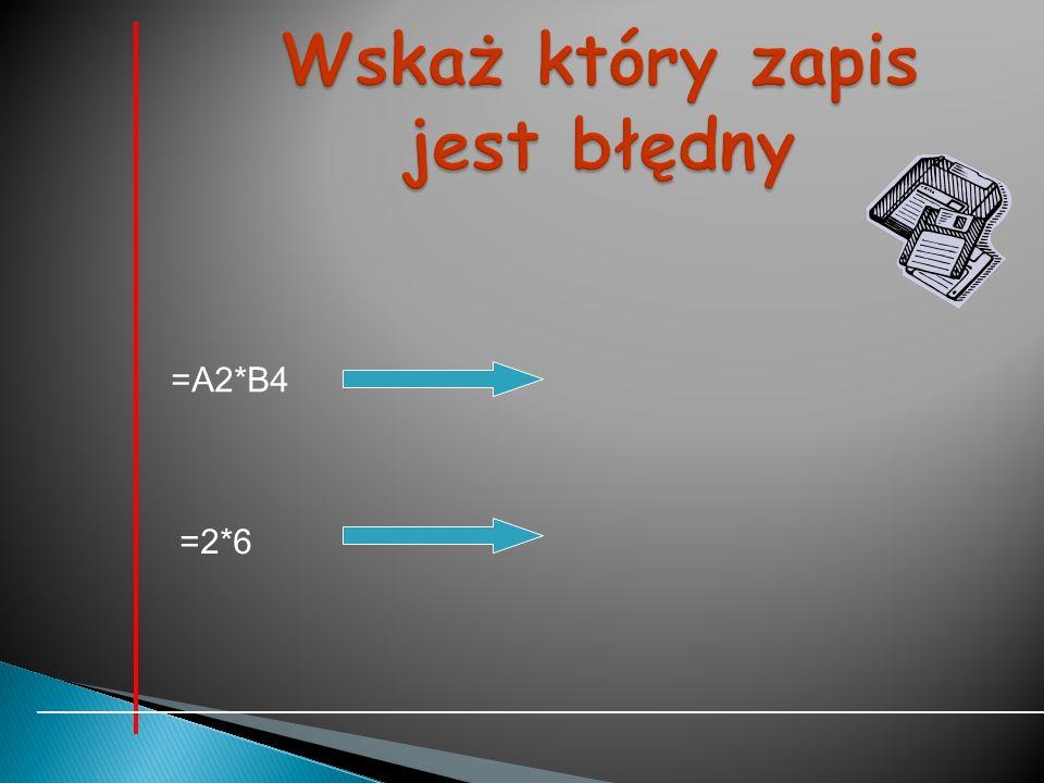 =2*6 =A2*B4
