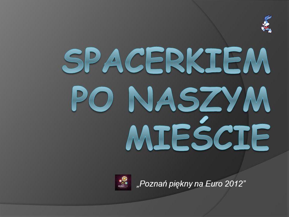 Poznań piękny na Euro 2012