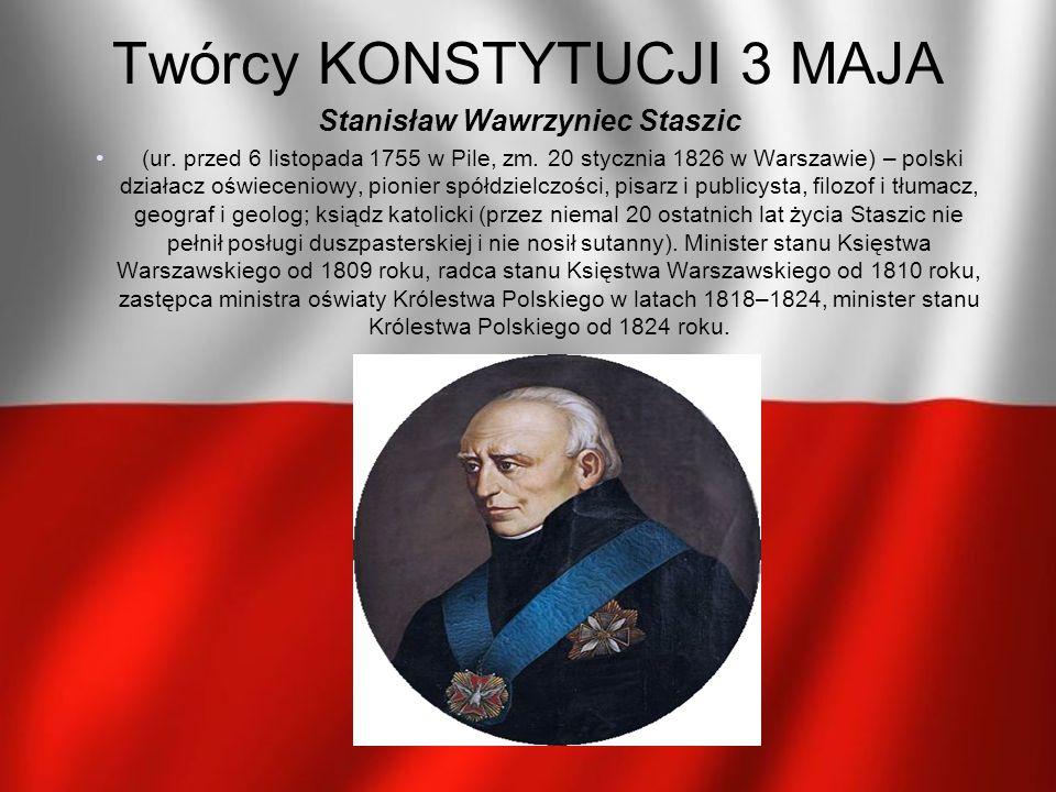 Stanisław Wawrzyniec Staszic (ur. przed 6 listopada 1755 w Pile, zm. 20 stycznia 1826 w Warszawie) – polski działacz oświeceniowy, pionier spółdzielcz