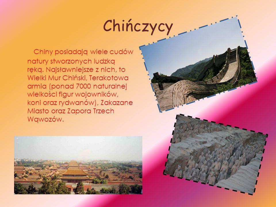 Chińczycy Chiny posiadają wiele cudów natury stworzonych ludzką ręką. Najsławniejsze z nich, to Wielki Mur Chiński, Terakotowa armia (ponad 7000 natur