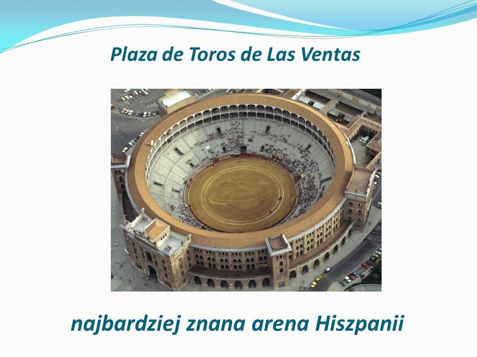 Plaza de Toros de Las Ventas najbardziej znana arena Hiszpanii