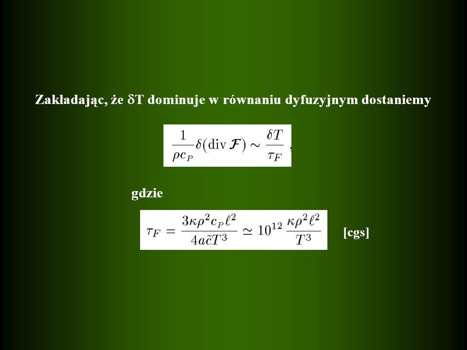 Zakładając, że T dominuje w równaniu dyfuzyjnym dostaniemy gdzie [cgs]