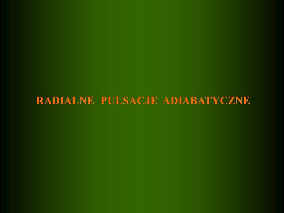 RADIALNE PULSACJE ADIABATYCZNE