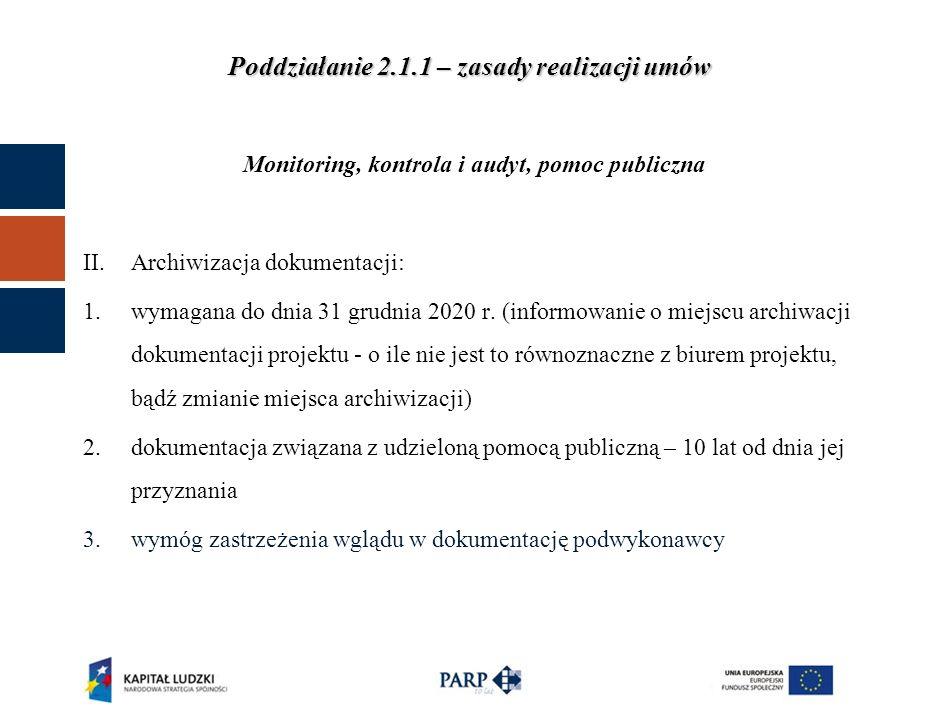 Poddziałanie 2.1.1 – zasady realizacji umów GŁÓWNE ZASADY c.d.