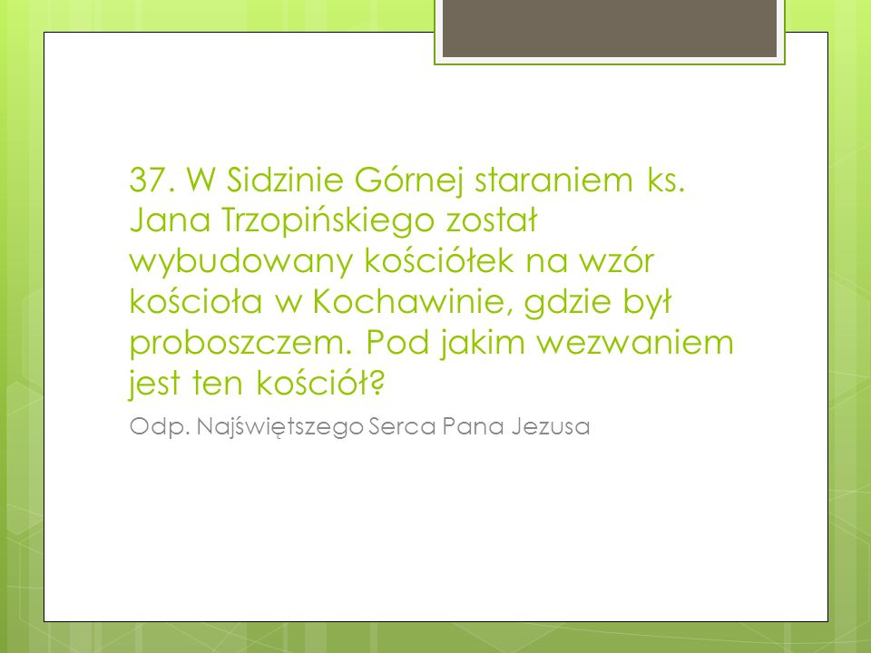 37.W Sidzinie Górnej staraniem ks.