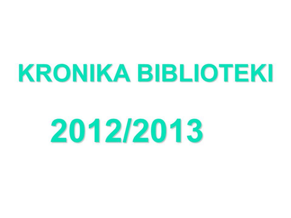 KRONIKA BIBLIOTEKI 2012/2013