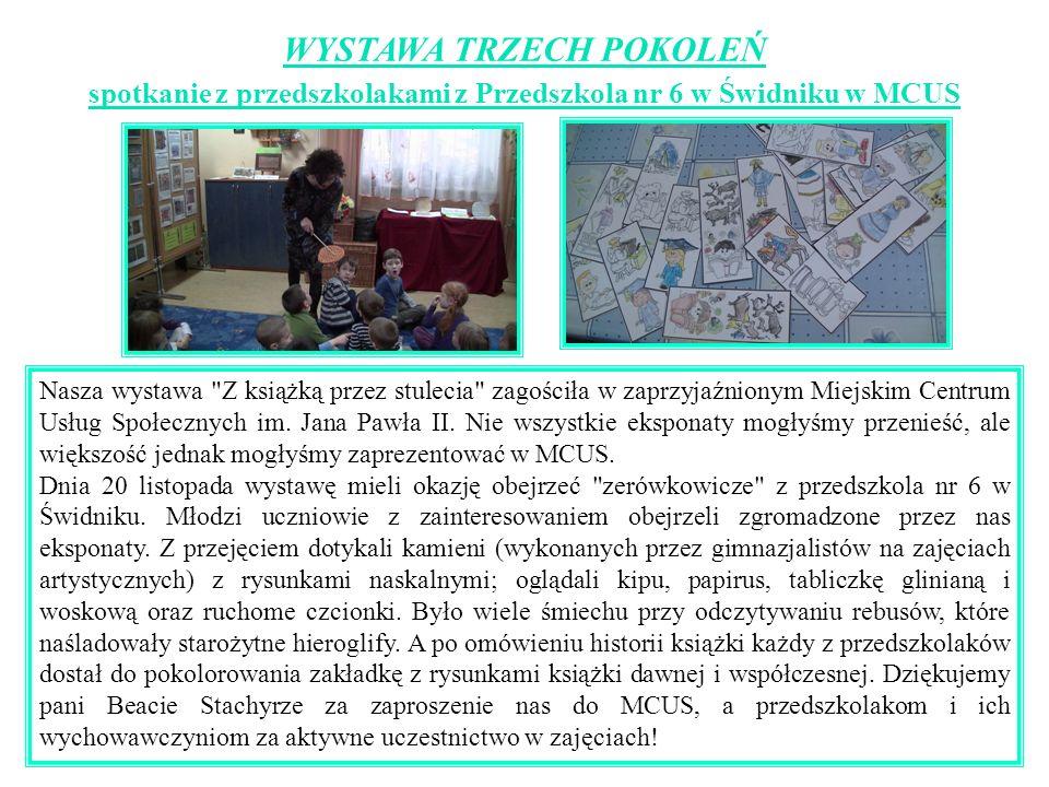 WYSTAWA TRZECH POKOLEŃ spotkanie z przedszkolakami z Przedszkola nr 6 w Świdniku w MCUS Nasza wystawa Z książką przez stulecia zagościła w zaprzyjaźnionym Miejskim Centrum Usług Społecznych im.
