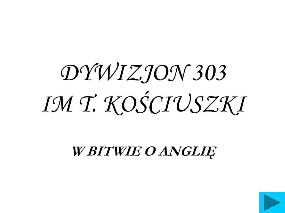 Dywizjon 303 był najsławniejszą polską jednostką lotniczą w czasie II wojny światowej.