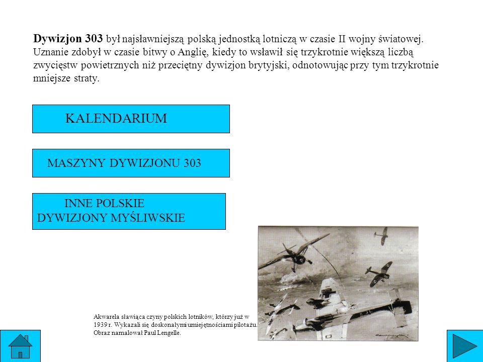 Dywizjon 303 był najsławniejszą polską jednostką lotniczą w czasie II wojny światowej. Uznanie zdobył w czasie bitwy o Anglię, kiedy to wsławił się tr