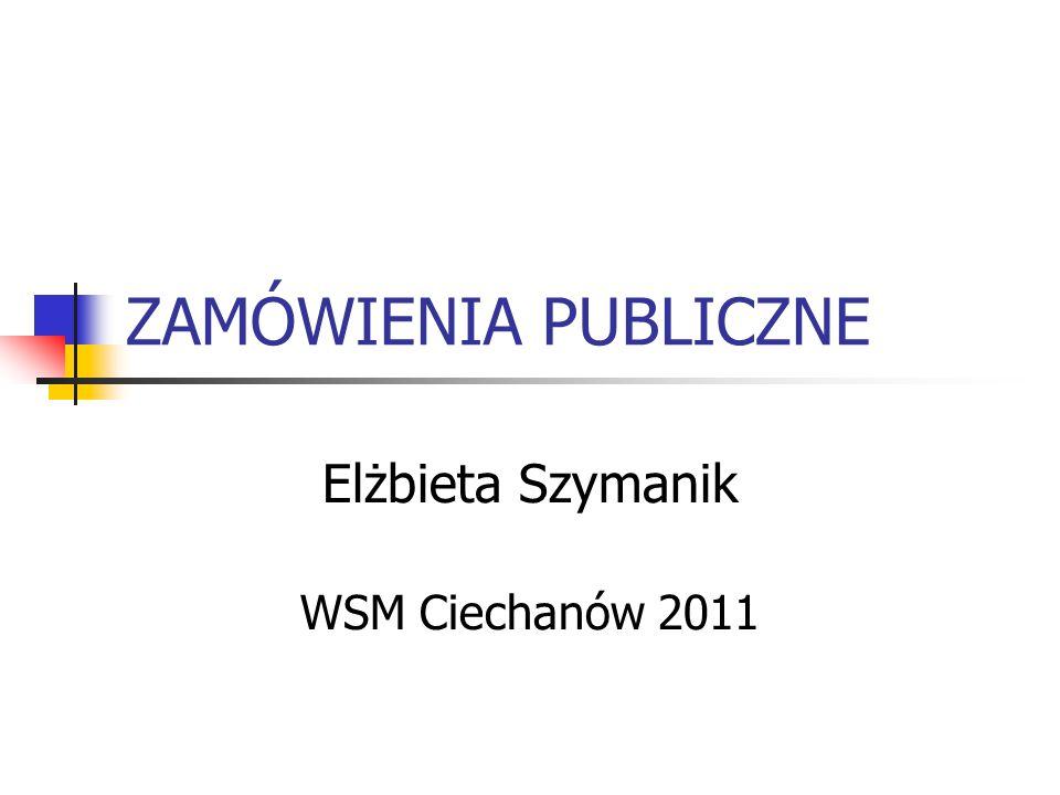 ZAMÓWIENIA PUBLICZNE Elżbieta Szymanik WSM Ciechanów 2011