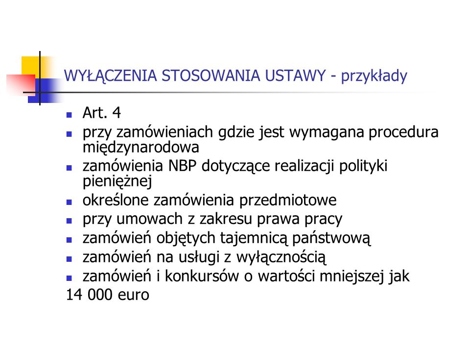 WYŁĄCZENIA STOSOWANIA USTAWY - przykłady Art. 4 przy zamówieniach gdzie jest wymagana procedura międzynarodowa zamówienia NBP dotyczące realizacji pol
