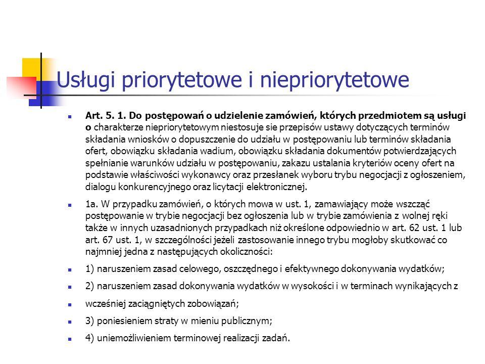 Usługi priorytetowe i niepriorytetowe Art. 5. 1. Do postępowań o udzielenie zamówień, których przedmiotem są usługi o charakterze niepriorytetowym nie