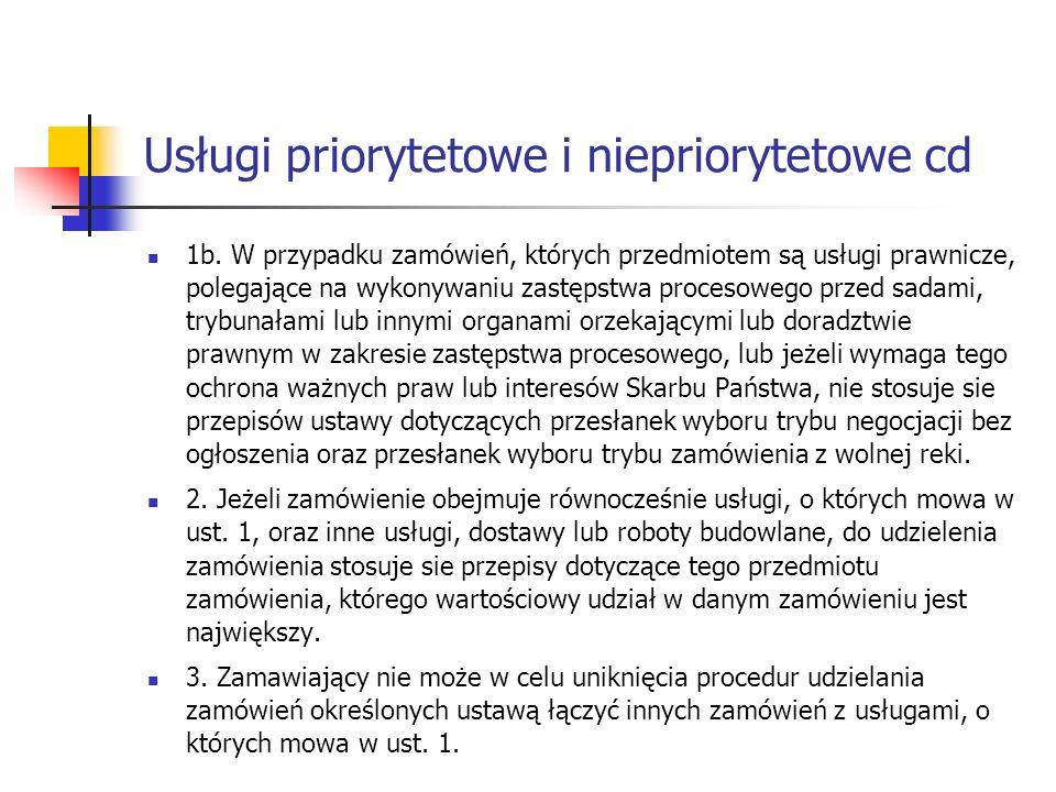 Usługi priorytetowe i niepriorytetowe cd 1b. W przypadku zamówień, których przedmiotem są usługi prawnicze, polegające na wykonywaniu zastępstwa proce